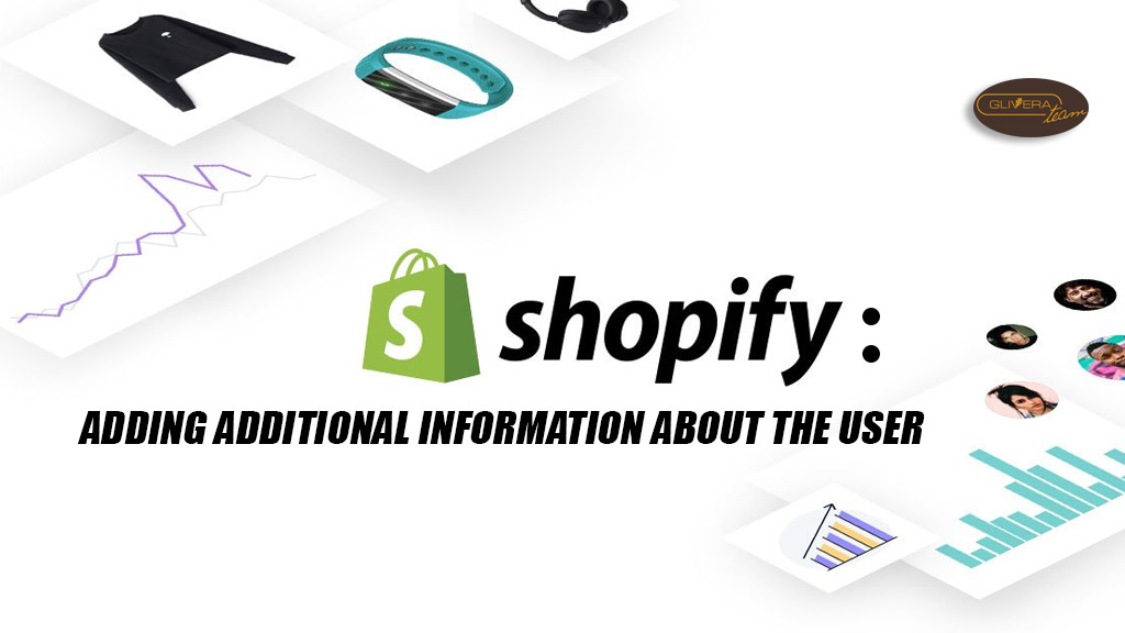 Shopify adding additional information about the user